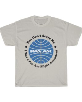 Pan Am Flight Attendants Don't Scare Easy Heavy Cotton Tee
