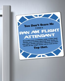 Pan Am Flight Attendant Don't Scare Easy 2 Magnet