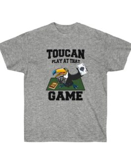 Toucan Play At That Game Tee